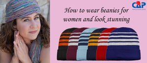 How to wear beanies for women and look stunning