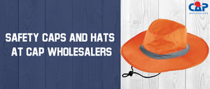 Safety Caps and Hats at Cap Wholesalers