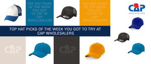 Top hat picks of the week you got to try at cap wholesalers