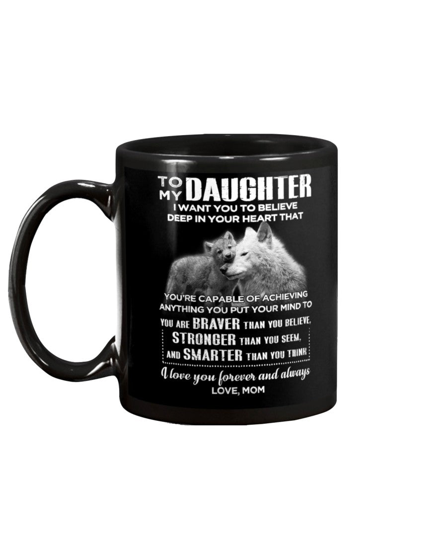 Wolf Braver Stronger Smarter Daughter Mom Mug