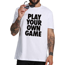 T-Shirt Play Your Own Game (Own Rules)