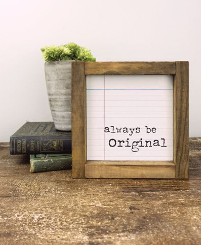 Always Be Original Sign - 5x5 - T1005