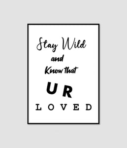 Wall Art -  Stay Wild - B/W Typography (A-774)