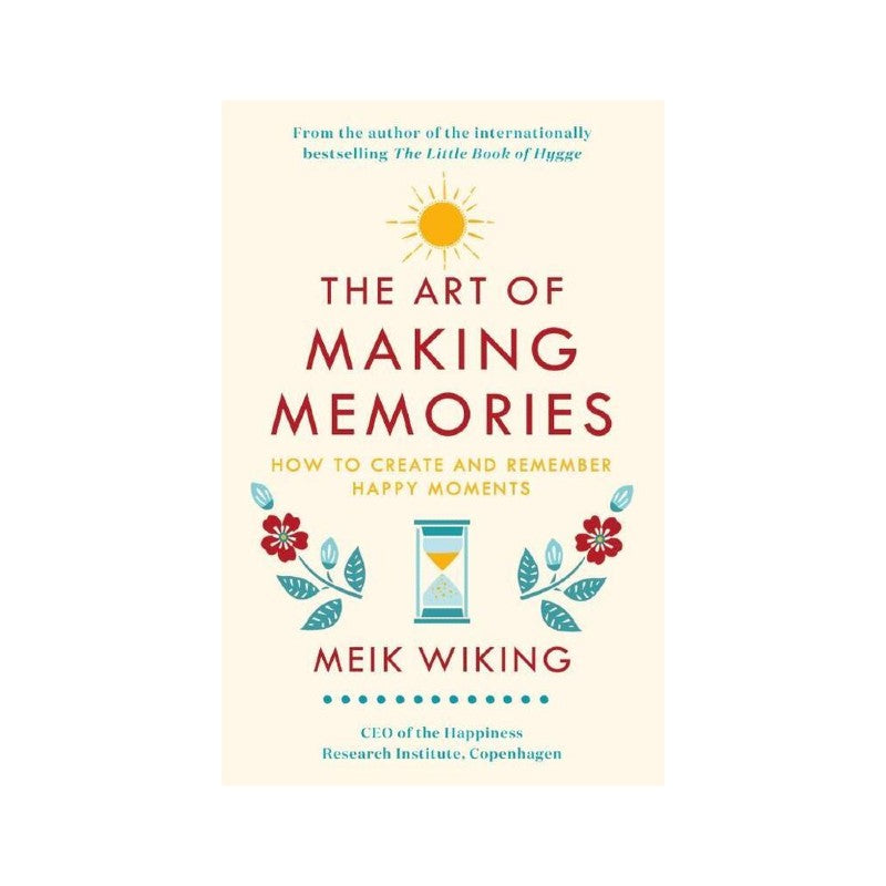 Meik Wiking: The Art of Making Memories - Hardcover