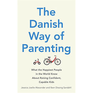 The Danish Way of Parenting - CPHAGEN