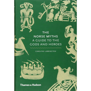 The Norse Myths: A Guide to the gods and heroes - CPHAGEN