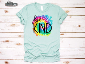 {Grey + Co} Tie Dye Be Kind