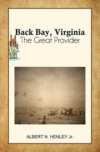 Back Bay, Virginia; The Great Provider