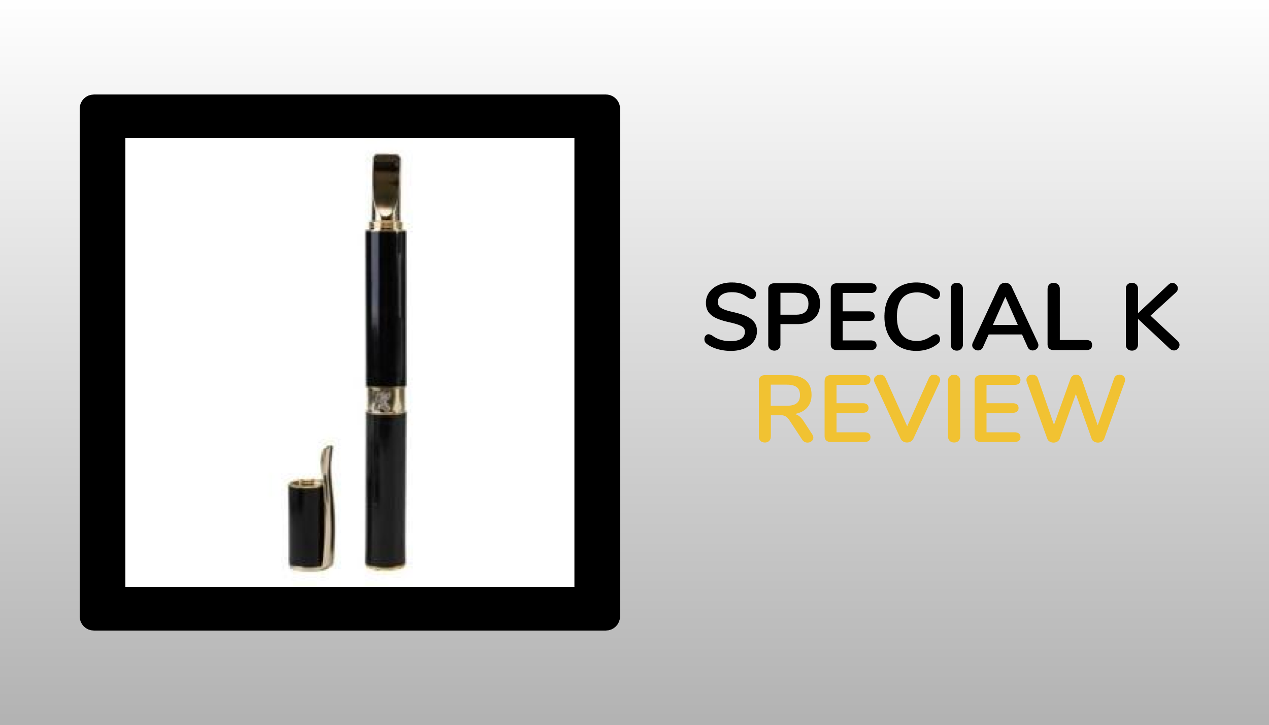 KandyPens Special K Vaporizer Review