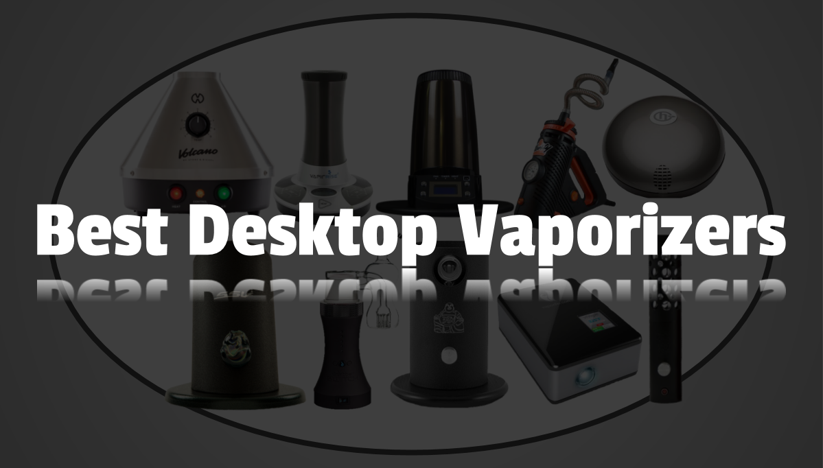 Best Desktop Vaporizer Buying Guide 2019