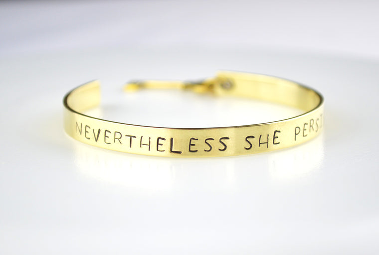 NEVERTHELESS SHE PERSISTED - Hand stamped Personalised Brass Bracelet Bangle