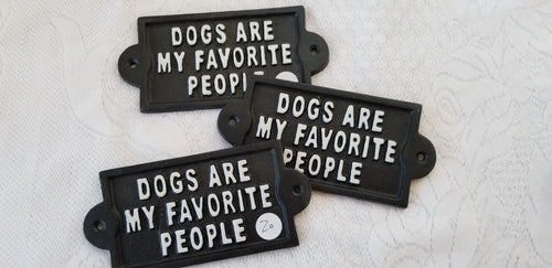 Dogs Are My Favorite People Plaque