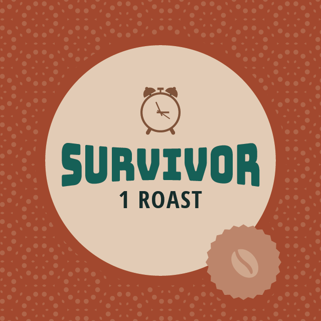 Survivor - 1 roast/month