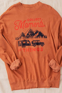"""Collect Moments Not Things"" Pullover"