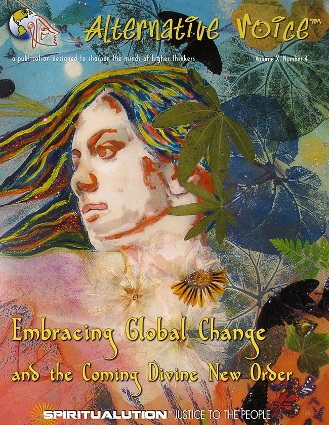 Embracing Global Change and the Coming Divine New Order • Volume X, Number 4