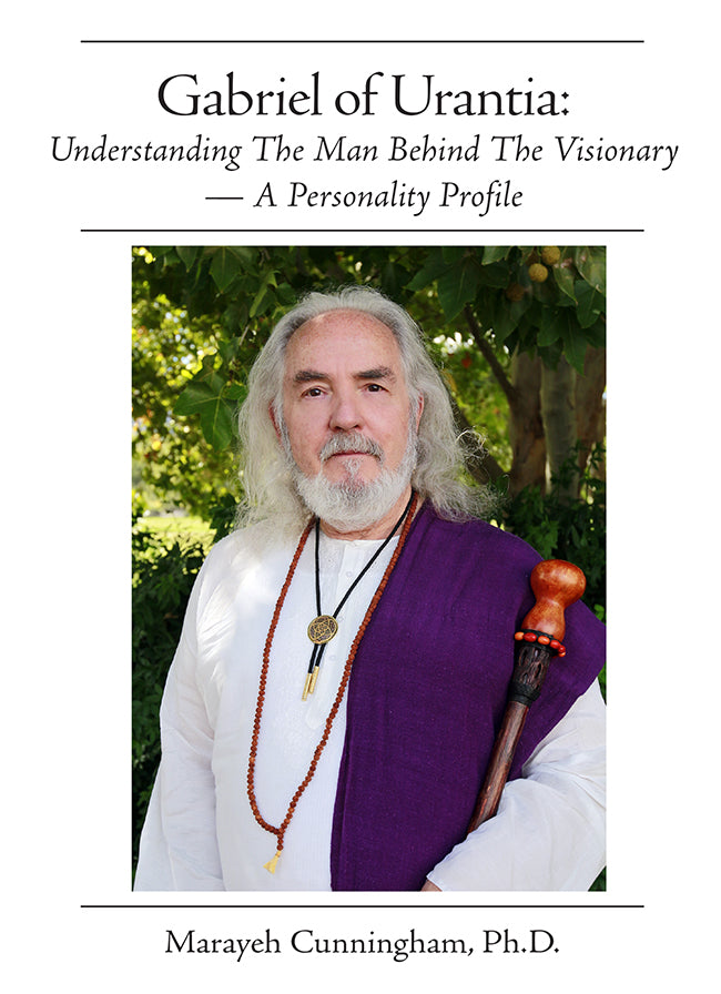 Gabriel of Urantia: Understanding The Man Behind The Visionary—A Personality Profile