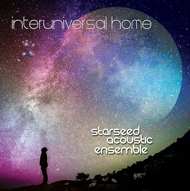 Starseed Acoustic Ensemble - Interuniversal Home CD