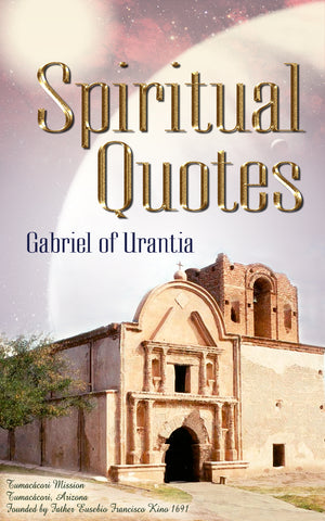 Spiritual Quotes by Gabriel of Urantia