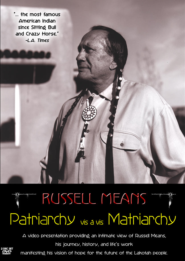 DVD Russell Means: Patriarchy vis a vis Matriarchy