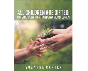 All Children are Gifted: Raising Confident and Aware Children