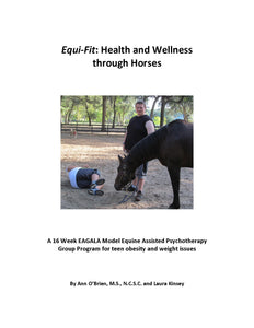 Equi-Fit: Health and Wellness through Horses by Ann O'Brien, M.S., N.C.S.C., and Laura Kinsey