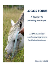LOGOS EQUUS - A Journey to Meaning and Hope by Sharon Boyce