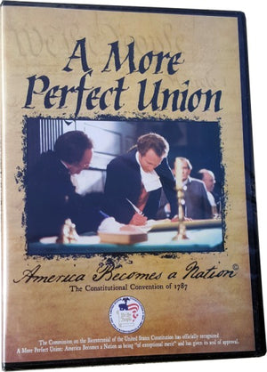 A More Perfect Union - America Becomes a Nation - National Center for Constitutional Studies