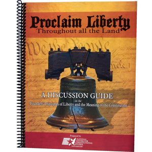 Proclaim Liberty (Study Guide) - National Center for Constitutional Studies