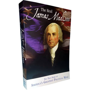 A biography of James Madison's life entitled The Real James Madison.