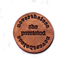 Nevertheless She Persisted Penny