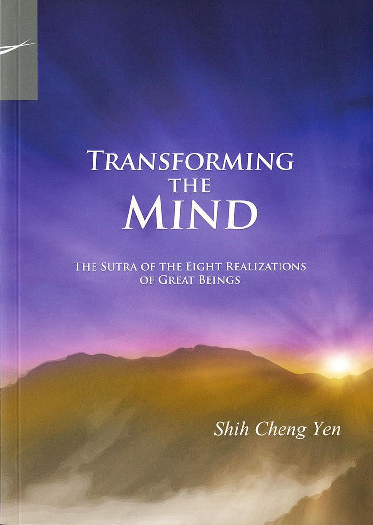 Transforming the Mind, The Sutra of the EIGHT REALIZATIONS of Great Beings - Jing Si Books & Cafe