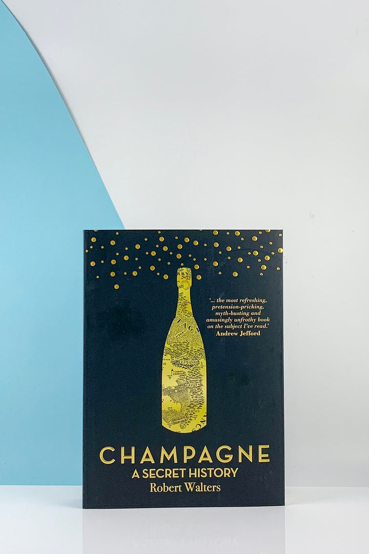 Champagne A Secret History - Robert Walters