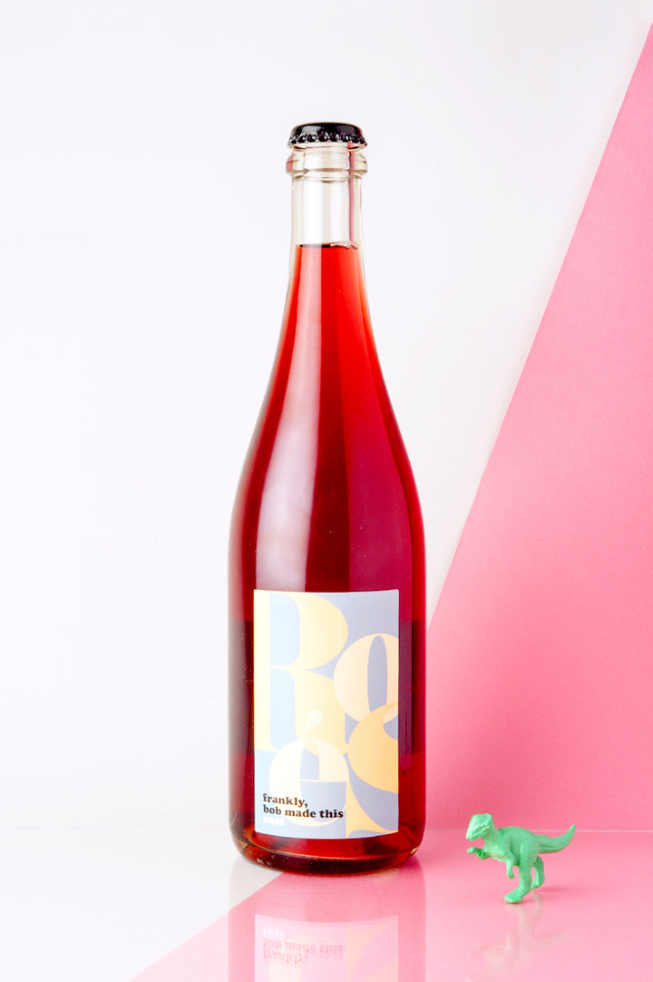 Frankly, Bob Made This Rosé