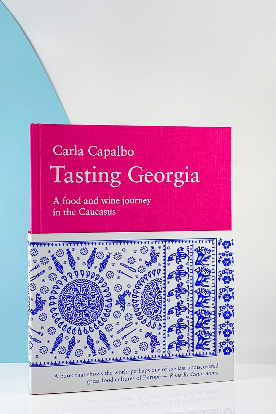 Tasting Georgia: A food and wine journey in the Caucasus - Carla Capalbo