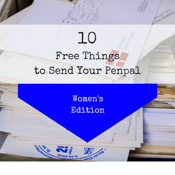 10 Free Things to Send Your Penpal