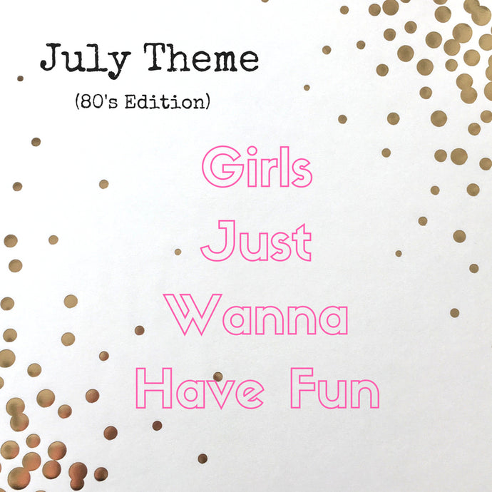 July Theme Reveal