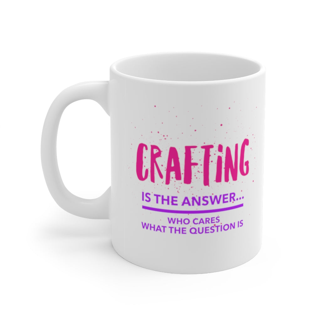 Crafting is the Answer: Coffee Mug