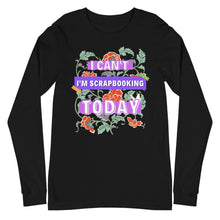 Load image into Gallery viewer, I'm Scrapbooking: Long Sleeve Shirt