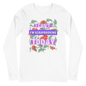 I'm Scrapbooking: Long Sleeve Shirt