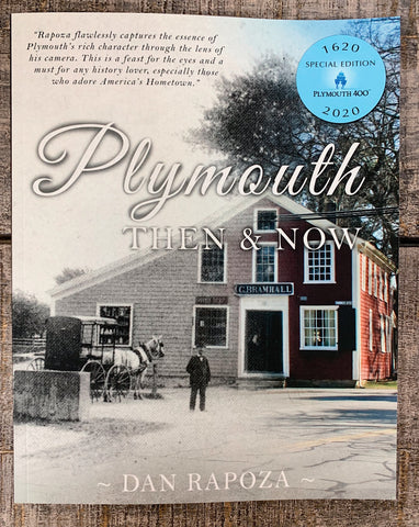 Plymouth Then & Now Book by Dan Rapoza