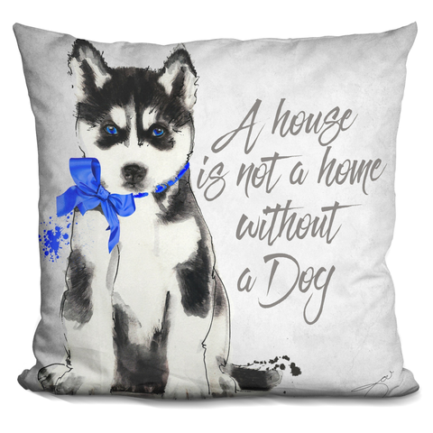 A Home Is Not A Home Husky Pillow