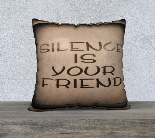 Silence Is Your Friend