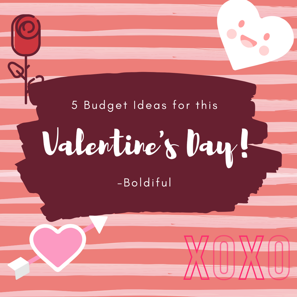 5 Budget Ideas for this Valentine's Day