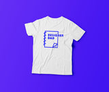 Designer Dad - T-Shirt