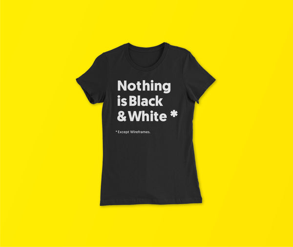Nothing is Black & White - Slim Fit T-Shirt