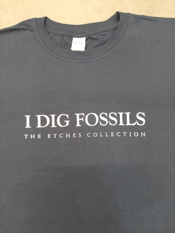 I Dig Fossils (The Etches Collection) T-Shirt