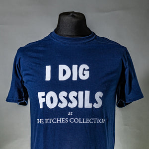 I Dig Fossils (at The Etches Collection) T-Shirt
