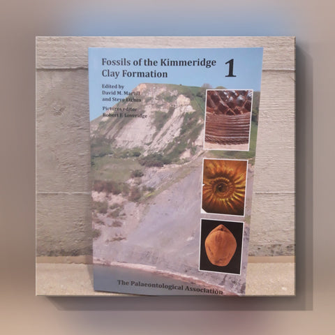 Fossils of the Kimmeridge Clay Formation Volume I