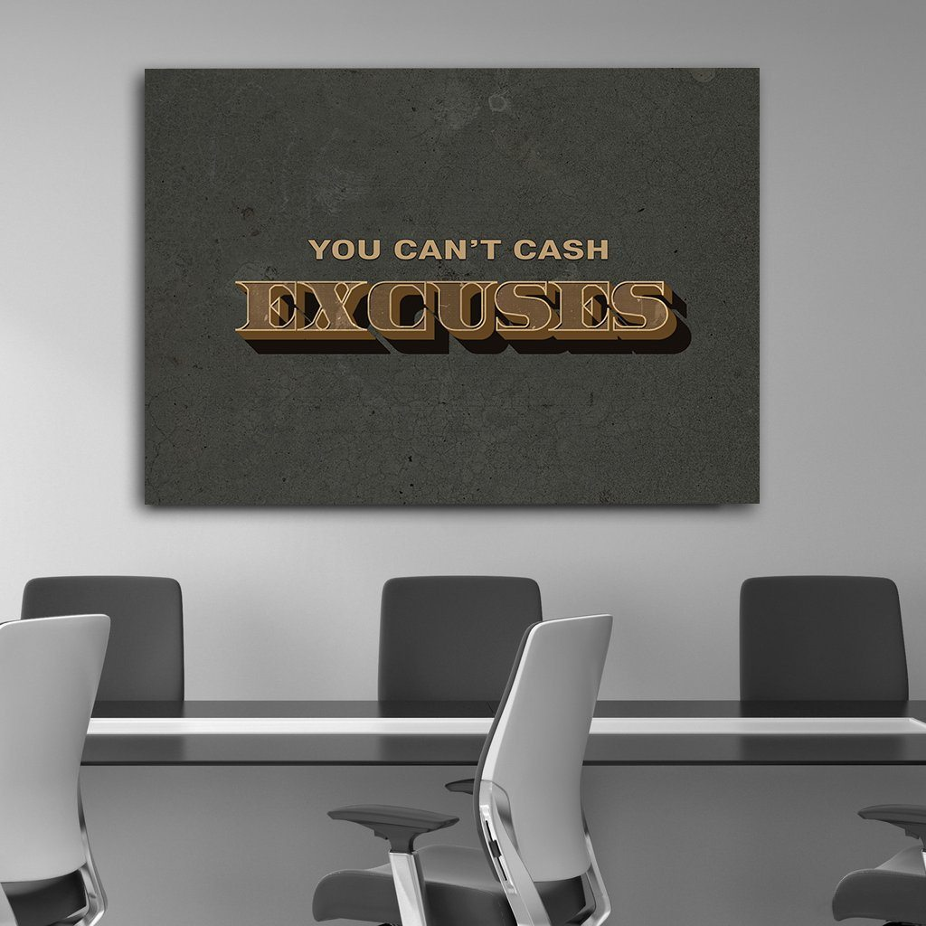 You Can't Cash Excuses - Canvas Print USA