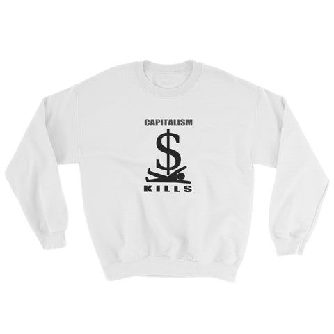 Capitalism Kills Sweatshirt white